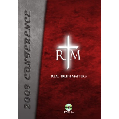 Real Truth Matters Conference 2009 DVD Set